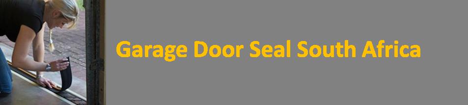 Garage Door Seal South Africa